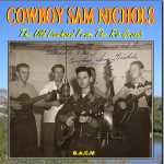 Cowboy Sam Nichols: Old Cowhand From The Rio Grande