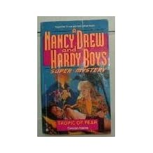 TROPIC OF FEAR (NANCY DREW HARDY BOY SUPERMYSTERY 14)