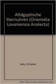 Altdgyptische Sternuhren (Orientalia Lovaniensia Analecta)