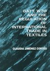 Legal Street Leather (Gatt, Wto and the Regulation of International Trade in Textiles)