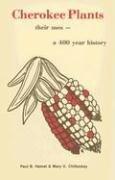 Read Online Cherokee Plants: Their Uses-- A 400 Year History pdf epub