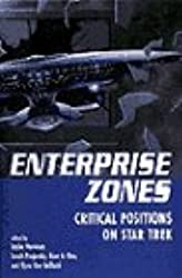 Enterprise Zones: Critical Positions On Star Trek (Film Studies)