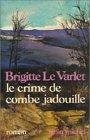 Le crime de Combe Jadouille par Le Varlet