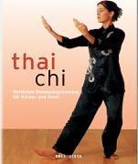 Tai Chi. Östliches Bewegungstraining für Körper und Geist