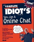The Complete Idiot's Guide to Sex, Lies and Online Chat, Sherry Kinkoph, 1567615953