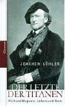 Der Letzte der Titanen: Richard Wagners Leben und Werk (German Edition) pdf epub