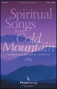 Spiritual Songs From Cold Mountain (PraiseSong Choral SATB, Sheet Music)