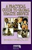 A Practical Guide to Global Health Service