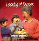 Looking at Senses, David Suzuki and Barbara Hehner, 0471547514