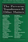 The Perverse Transference and Other Matters : Essays in Honor of R. Horacio Etchegoyen, Jorge L. Ahumada, 0765700719