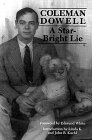 A Star-Bright Lie, Coleman Dowell, 1564780228