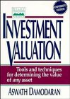 Investment Valuation: Tools and Techniques for Determining the Value of Any Asset (Wiley Frontiers in Finance)