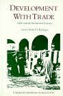 Development with Trade : LDCs and the International Economy, , 1558150412