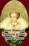 Secret Memoirs of Marguerite de Valois, Queen of Navarre, Marguerite de Valois, 1410213595