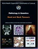 Pathology & Genetics of Head & Neck Tumours by The International Agency for Research on Cancer [Paperback]