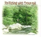 Fly-Fishing with Trout-Tail, Kimberly H. Lucas, 0972250603