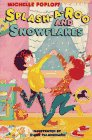 Splash-a-Roo and Snowflakes, Michelle Poploff, 044041119X