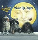 Wake Up, Night (A Glow-in-the-Dark, Lift-the-Flap Book) [Hardcover] by Alyssa...