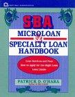 SBA Microloan and Specialty Loan Handbook, Patrick D. O'Hara, 0471139149