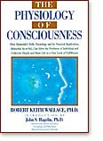 The Physiology of Consciousness, Robert K. Wallace, 0923569022