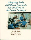 Adapting Early Childhood Curricula for Children in Inclusive Settings, Cook, Ruth E. and Tessier, Annette, 0133733092
