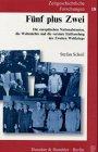 Fünf plus Zwei. Die europäischen Nationalstaaten, die Weltmächte und die vereinte Entfesselung des Zweiten Weltkriegs. Zeitgeschichtliche Forschungen Bd.18