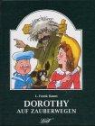 Dorothy auf Zauberwegen
