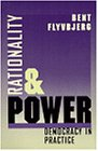 Rationality and Power : Democracy in Practice, Flyvbjerg, Bent, 0226254496