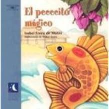 El pececito mágico (Alfaguara Infantil y Juvenil) (Spanish Edition): Isabel Freire de Matos: 9781575815787: Amazon.com: Books