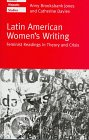 Latin American Women's Writing : Feminist Readings in Theory and Crisis, Jones, Anny Brooksbank and Davies, Catherine, 0198715129