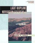 Light Airplane Navigation Essentials, Craig, Paul A., 0070134545