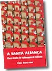 A Santa Aliança :Cinco séculos de espionagem do Vaticano ( La Santa Alianza - Cinco siglos de espionaje Vaticano )- Europäisches Portugiesisch