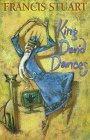 King David Dances, Francis Stuart, 1874597448