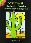 Southwest Desert Plants Stained Glass Coloring Book, John Green, 0486296377