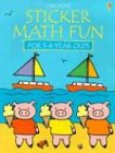 Sticker Math Fun for 5 - 6 Years Olds, F. Watt and R. Wells, 0794505651