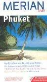 Phuket: Weiße Strände und kristallklares Wasser - Wo Sonnenhungrige ihr Paradies finden. Raffinierte Thai-Küche - Urlaub für alle Sinne. Essen & ... Mit Zugangscode für www.merian.de
