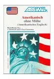 ASSiMiL Selbstlernkurs für Deutsche: Assimil Amerikanisch ohne Mühe; Assimil American with ease, Lehrbuch und 4 Cassetten