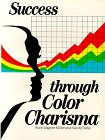 Success Through Color Charisma, Ruth Miller and Sandy Parks, 0916359387
