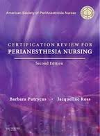 Certification Review for PeriAnesthesia Nursing 2nd (second) edition