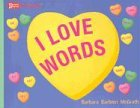 I Love Words, Barbara Barbieri McGrath and Stephanie Weeks, 1570915687