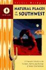 Natural Places of the Southwest, Fraser Bridges, 0761501584