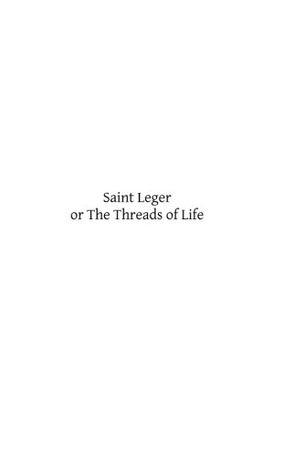 Saint Leger: or The Threads of Life