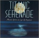 Titanic Serenade: Music From An Age Of Elegance
