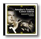 leonard-b-smith-americas-premier-cornet-soloist-cd-2000