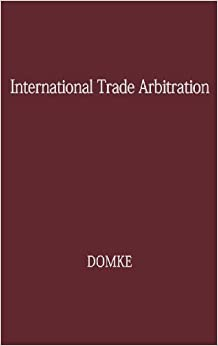 International Trade Arbitration: A Road to World-Wide Cooperation