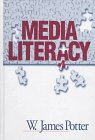 Media Literacy, Potter, W. James, 0761909257