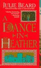 A Dance in Heather, Julie Beard, 0515118737