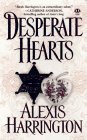Desperate Hearts, Alexis Harrington, 0451406974