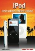 iPod - einfach bedienen, installieren, einstellen