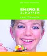 Energie schöpfen: Aus der Naturküche